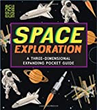 Space Exploration: A Three-Dimensional Expanding Pocket Guide (Three Dimensional Expanding Gd) -
