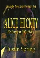 Alice Hickey: Between Worlds