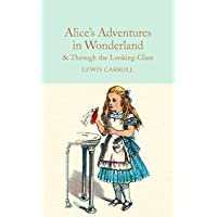 Alice's Adventures in Wonderland & Through the Looking-Glass: And What Alice Found There (Macmillan Collector's Library Book 5) (English Edition)