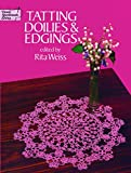 Tatting Doilies and Edgings (Dover Knitting, Crochet, Tatting, Lace)
