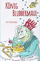 Koenig Blubbermaul: Nach einem Theaterstueck von Detlef Boettcher + illustriert von Joerg Schoenfeld