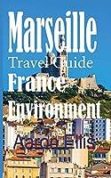 Marseille Travel Guide, France Environment: European Tourist City