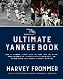 The Ultimate Yankee Book: From the Beginning to Today: Trivia, Facts and Stats, Oral History, Marker Moments and Legendary Personalities―a History and Reference Book About Base