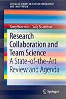Research Collaboration and Team Science: A State-of-the-Art Review and Agenda (SpringerBriefs in Entrepreneurship and Innovation)