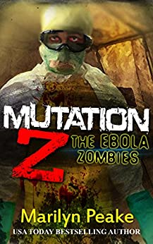 [Peake, Marilyn]のMutation Z: The Ebola Zombies (English Edition)
