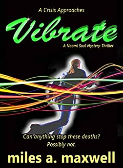 [Maxwell, Miles A.]のVibrate: A Mystery-Thriller (A Naomi Soul Novel) (English Edition)