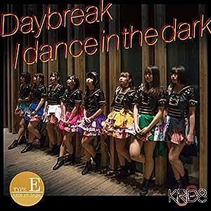 Daybreak/dance in the dark(Type-E)