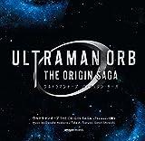 ウルトラマンオーブ THE ORIGIN SAGA - Themes - (阿)