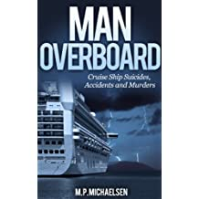 Man Overboard: Cruise Ship Suicides, Accidents and Murders