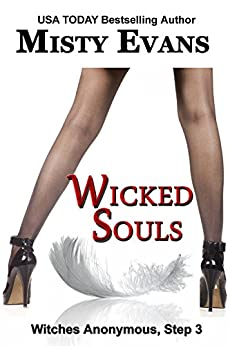 Wicked Souls (Step 3 in the Witches Anonymous paranormal romance series) by [Evans, Misty]