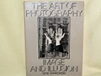 The Art of Photography: Image and Illusion