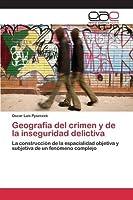 Geografia del Crimen y de la Inseguridad Delictiva
