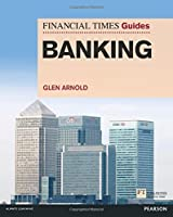 FT Guide to Banking (Financial Times Series) by Glen Arnold(2014-02-14)
