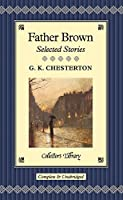 Father Brown: Selected Stories (Collectors Library)