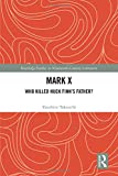 Mark X: Who Killed Huck Finn's Father? (Routledge Studies in Nineteenth Century Literature)