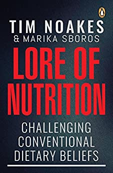 Lore of Nutrition: Challenging conventional dietary beliefs by [Noakes, Tim]