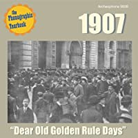 Phonographic Yearbook 1907: Dear Old Golden