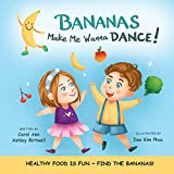 BANANAS Make Me Wanna DANCE!: HEALTHY FOOD IS FUN ~ FIND THE BANANAS! (Freddie and Bibelle Book 3) (English Edition)