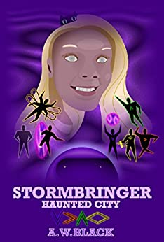 Stormbringer: Haunted City (Legends of the 23rd Century) by [Black, A.W.]