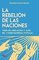 La rebelión de las naciones: Crisis del liberalismo y auge del conservadurismo popular