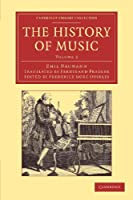 The History of Music: Volume 2 (Cambridge Library Collection - Music)