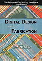 Digital Design and Fabrication (Computer Engineering Series)