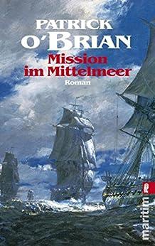 [O'Brian, Patrick]のMission im Mittelmeer: Roman (Die Jack-Aubrey-Serie 19) (German Edition)