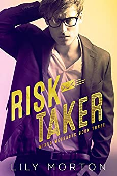 Risk Taker (Mixed Messages Book 3) by [Morton, Lily]