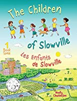 The Children of Slowville: Les Enfants de Slowville