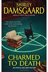 Charmed to Death (Ophelia & Abby Mysteries, No. 2): An Ophelia and Abby Mystery (Abby and Ophelia Series Book 3) Kindle Edition