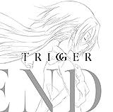 Trigger (デジタルミュージックキャンペーン対象商品: 200円クーポン)