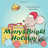 Merry&Bright Holiday - Coloring Book for kids - Happy Patterns (Favorite Christmas Coloring)