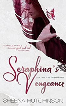 Seraphina's Vengeance (The Seraphina Series Book 3) by [Hutchinson, Sheena]