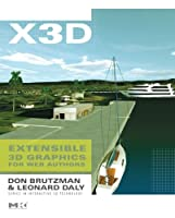 X3D Extensible 3D Graphics for Web Authors (The Morgan Kaufmann Series in Computer Graphics)