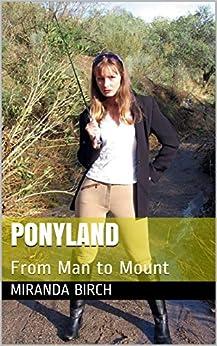 Ponyland: From Man to Mount (Gynocracy World Book 2) by [Birch, Miranda]