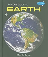 Far-Out Guide to Earth (Far-Out Guide to the Solar System)