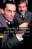 Sherlock Holmes and the Duke's Son Level 1 Oxford Bookworms Library: 400 Headwords