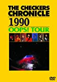 THE CHECKERS CHRONICLE 1990 OOPS! TOUR (廉価版) [DVD] 画像