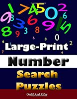 Large-Print Number Search Puzzles: Number Search Books for Seniors and Adults. Can You Find All the Numbers?