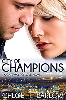 City of Champions (A Gateway to Love Novel Book 2) by [Barlow, Chloe T.]