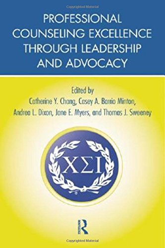 Download Professional Counseling Excellence through Leadership and Advocacy 0415890721