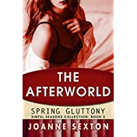 The Afterworld: Spring Gluttony (Sinful Seasons Collection Book 2) (English Edition)