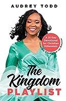 The Kingdom Playlist: A 31 Day Devotional for Christian Millennials