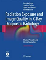 Radiation Exposure and Image Quality in X-Ray Diagnostic Radiology: Physical Principles and Clinical Applications by Horst Aichinger Joachim Dierker Sigrid Joite-Barfu?Manfred S盲bel(2012-01-29)