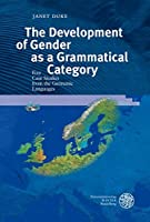 The Development of Gender as a Grammatical Category: Five Case Studies from the Germanic Languages