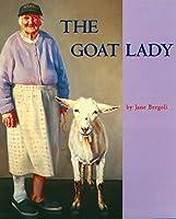 The Goat Lady (Aspca Henry Bergh Children's Book Awards (Awards))