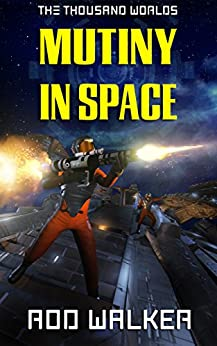 Mutiny in Space (The Thousand Worlds) by [Walker, Rod]