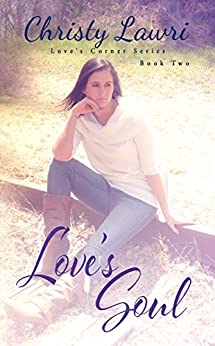 Love's Soul (Love's Corner Book 2) by [Lawri, Christy]