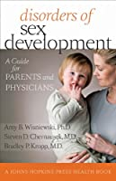 Disorders of Sex Development: A Guide for Parents and Physicians (Johns Hopkins Press Health Book)