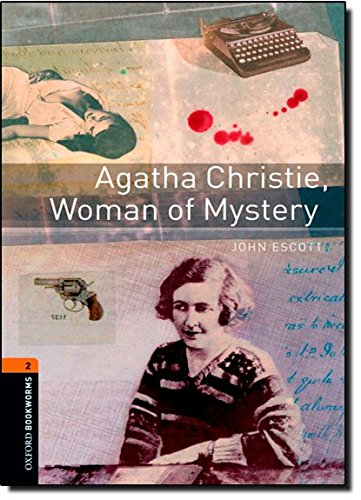 Agatha Christie, Woman Of Mystery (Oxford Bookworms Library; True Stories, Stage 2)の詳細を見る